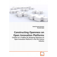 Constructing Openness on Open innovation Platforms by Emelie Kuusk-Jonsson and Pernilla Book