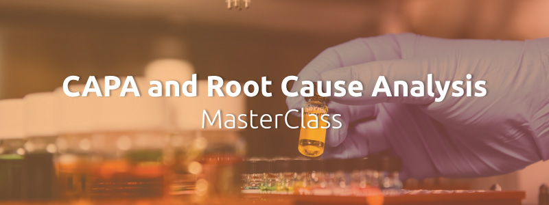 CAPA and Root Cause Analysis MasterClass